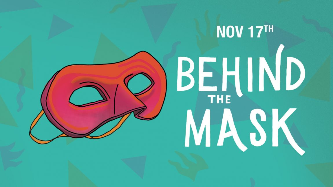 Behind The Mask • A Masquerade In Support Of Youth Mental Health